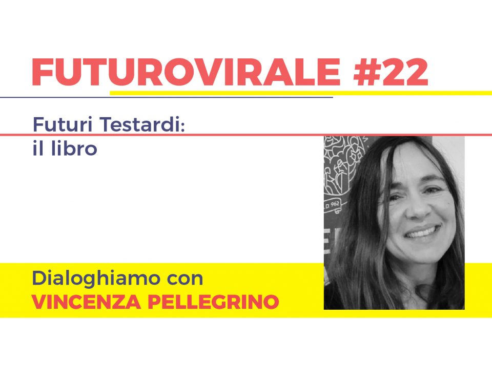 Vincenza Pellegrino Futuro Virale