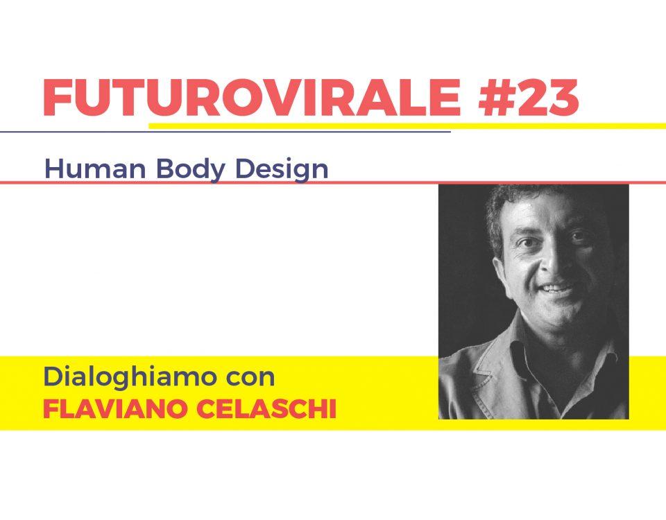 Flaviano Celaschi Futuro Virale